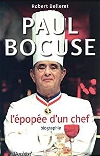 Paul Bocuse, l'épopée d'un chef écrit par Robert Belleret