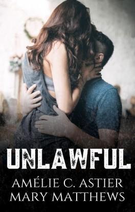 Unlawful écrit par Amélie C.Astier & Mary Matthews