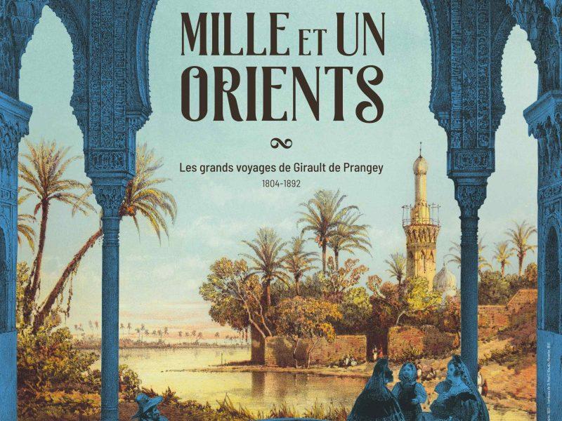 Mille et Un Orients – Girault de Prangey au Musée d'Art et d'Histoire de Langres