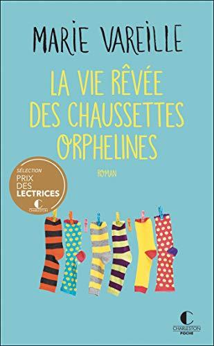 La vire rêvée des chaussettes orphelines écrit par Marie Vareille
