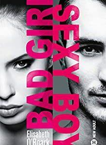 Bad girl sexy boy écrit pat Elizabeth O'Roark