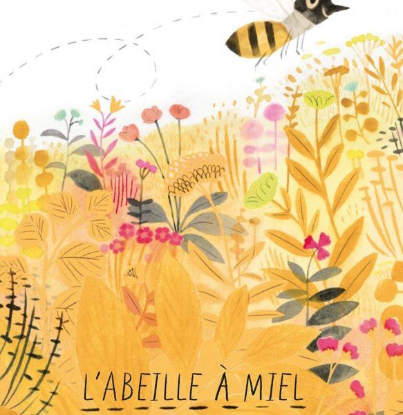 L'abeille à miel de Isabelle Arsenault et Kirsten Hall