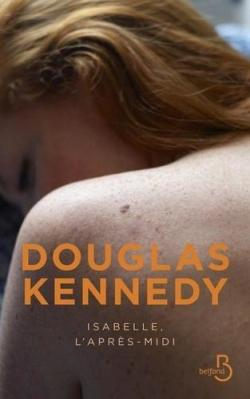 Isabelle, l'après-midi écrit par Douglas Kennedy