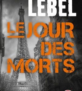 Le jour des morts écrit par Nicolas Lebel