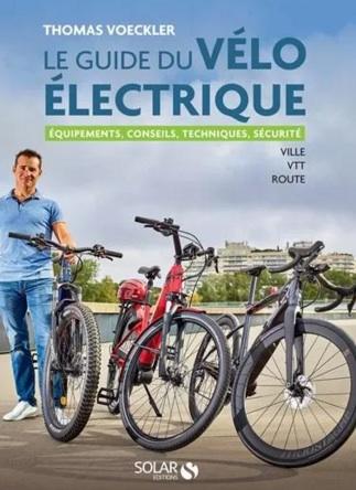 Le guide du vélo électrique écrit par Thomas Voeckler et Claude Droussent