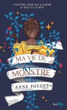 Ma vie de monstre écrit par Anne Pouget