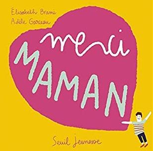 Merci Maman écrit par Élisabeth Brami et illustré par Adèle Garceau