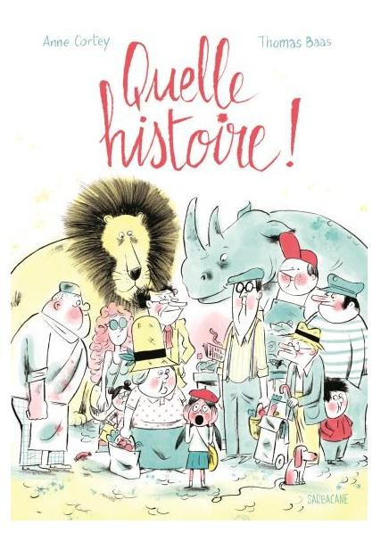 Quelle histoire ! de Anne Cortey et Thomas Baas