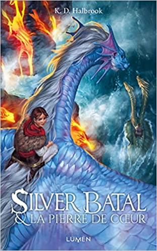 Silver Batal et la Pierre de coeur écrit par K. D. Halbrook