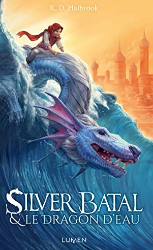 Silver Batal et le Dragon d'eau écrit par K. D. Halbrook