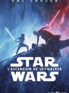 Star Wars – Épisode 09 : L'ascension de SkyWalker écrit par Rae Carson