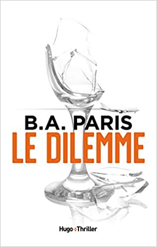 Le Dilemme écrit par B.A. Paris