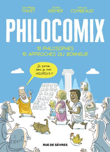 Philocomix – Tome 1 : 10 philosophes, 10 approches du bonheur de Jérôme Vermer, Jean-Philippe Thivet et Anne-Lise Combeaud