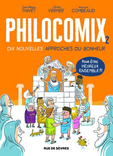 Philocomix – Tome 2 : Dix nouvelles approches du bonheur de Jérôme Vermer, Jean-Philippe Thivet et Anne-Lise Combeaud