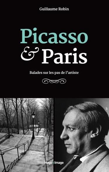 Picasso & Paris écrit par Guillaume Robin