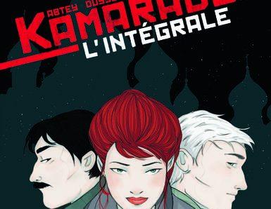Kamarades L'intégrale de Benoît Abtev, Jean-Baptiste Dusséaux et Mayalen Goust
