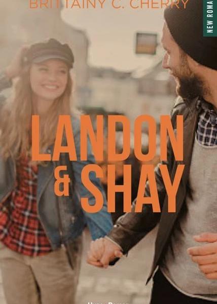Landon & Shay – Tome 1 écrit par Brittainy C. Cherry
