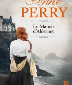 Le Manoir d'Alderney Écrit par Anne Perry