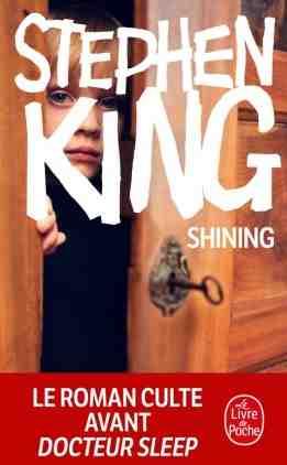 Concours 40 ans de Shining réalisé par Stanley Kubrick : gagnez 3 exemplaires du roman éponyme de Stephen King offerts par Le Livre de Poche