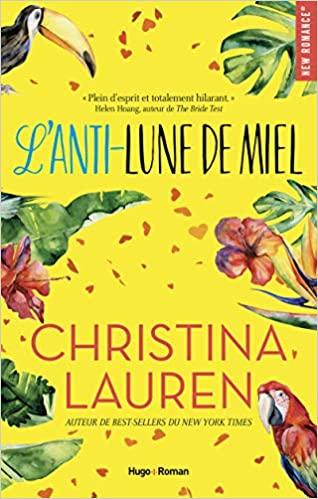 L'anti-Lune de Miel écrit par Christina Lauren