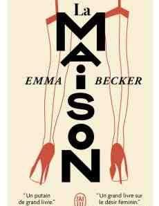 La Maison écrit par Emma Becker