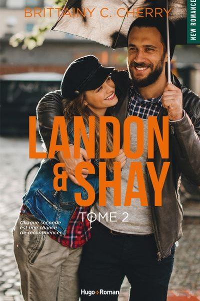 Landon & Shay – Tome 2 écrit par Brittainy Cc. Cherry