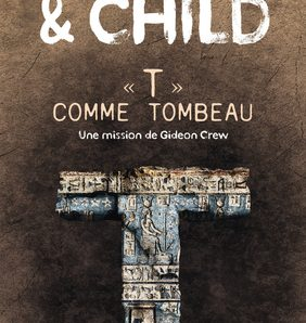 T comme tombeau : Une mission de Gideon Crew écrit par Lincoln Child et Douglas Preston