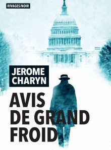 Avis de grand froid écrit par Jerome Charyn