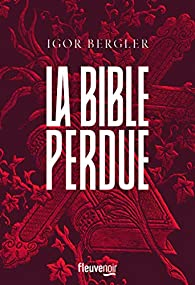 La Bible Perdue écrit par Igor Bergler