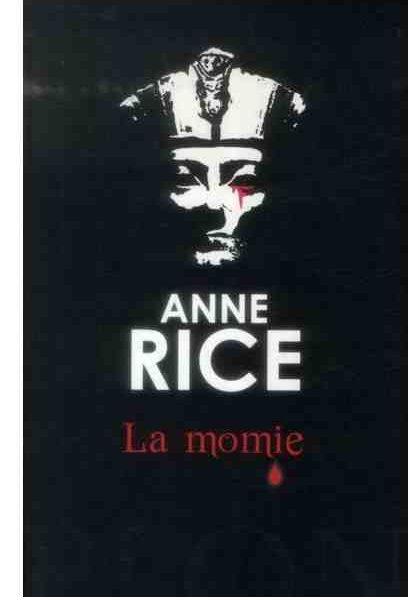 La Momie écrit par Anne Rice