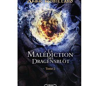 La malédiction des Dragensblöt – Tome 2 écrit par Anne Robillard