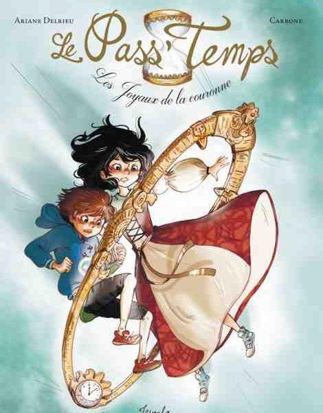 Le Pass'Temps : le joyau de la couronne par Ariane Delrieu et Carbone