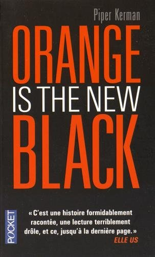 Orange is The New Black écrit par Piper Kerman