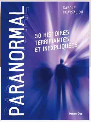 Paranormal – 30 histoires terrifiantes et inexpliquées écrit par Carole Coatsaliou