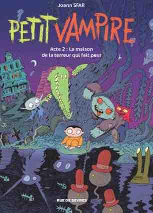 Petit vampire – Acte 2 : La maison de la terreur qui fait peur de Joann Sfar