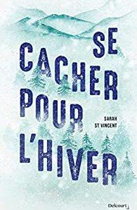 Se cacher pour l'hiver écrit par Sarah St Vincent