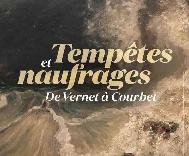 Tempêtes et naufrages. De Vernet à Courbet au Musée de la Vie Romantique à Paris