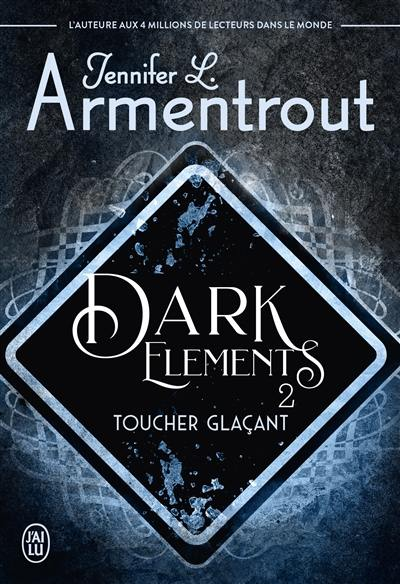 Dark Elements – Tome 2 : Toucher glaçant écrit par Jennyfer L. Armentrout