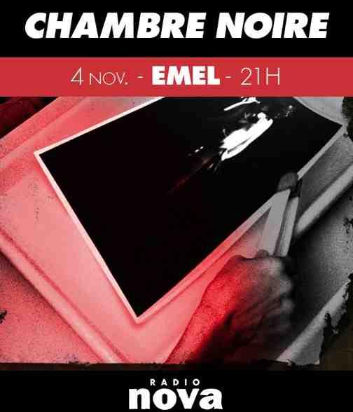 Toujours du live sur Radio Nova : EMEL dans Chambre Noire