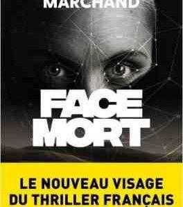 Face mort écrit par Stéphane Marchand