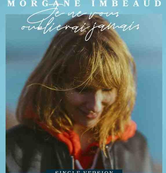 Le single de Morgane Imbeaud Je ne vous oublierais jamais