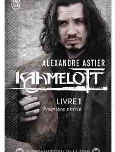 Kaamelott – Tome 1 – Épisodes 1 à 50 – Partie 1 de Alexandre Astier