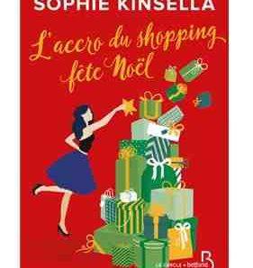 L'Accro du shopping fête Noël écrit par Sophie Kinsella