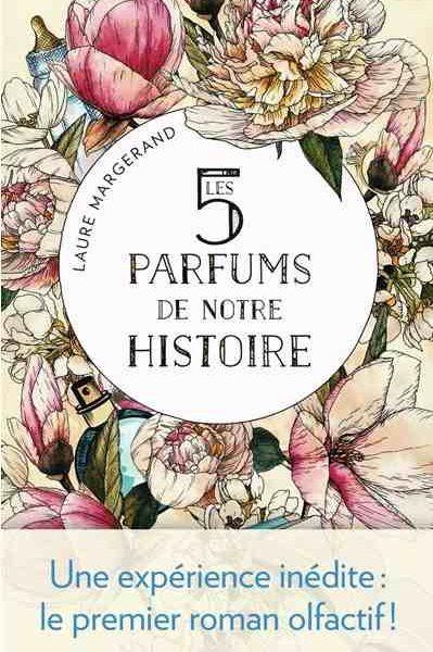 Les 5 parfums de notre histoire écrit par Laure Margerand