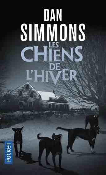 Les chiens de l'hiver écrit par Dan Simmons