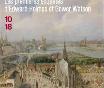 Les premières enquêtes d'Edward Holmes et Gower Watson écrit par Jean d'Aillon