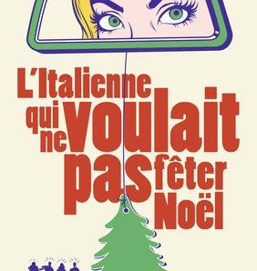 L'Italienne qui ne voulait pas fêter Noël écrit par Jérémie Lefebvre