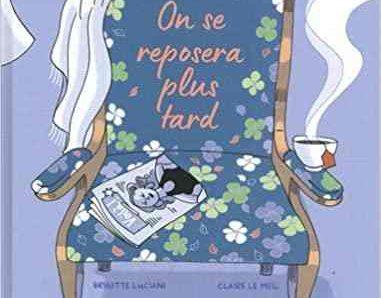 On se reposera plus tard de Brigitte Luciani et Claire Le Meil
