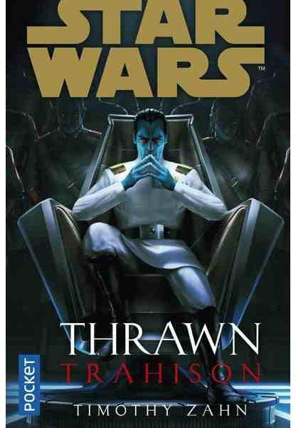 Star Wars : Thrawn : Thahison écrit par Timothy Zahn