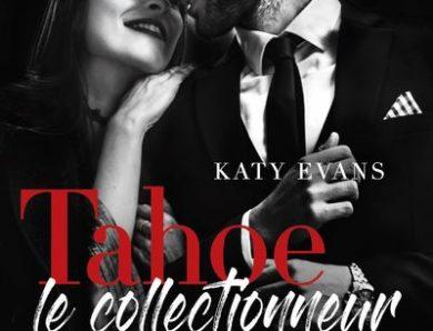 Tahoé le collectionneur écrit par Katy Evans